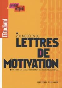 Jean-Marc Engelhard - 200 Modèles de lettres de motivation.