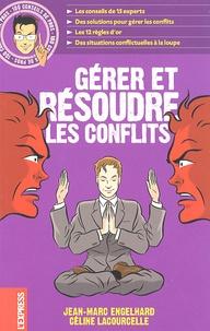 Jean-Marc Engelhard et Céline Lacourcelle - Gérer et résoudre les conflits.