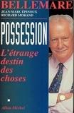 Possession - L' étrange destin des choses.