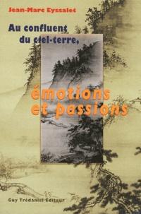 Jean-Marc Eyssalet - Au confluent du ciel-terre, émotions et passions.