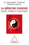 Jean-Marc Eyssalet et Evelyne Malnic - La médecine chinoise - Santé, forme et diététique.