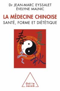 Jean-Marc Eyssalet et Evelyne Malnic - Médecine chinoise (La) - Santé, forme et diététique.