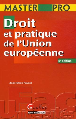 Jean-Marc Favret - Droit et pratique de l'Union européenne.