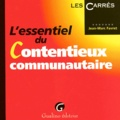 Jean-Marc Favret - L'essentiel du contentieux communautaire.