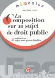 Jean-Marc Favret - La composition sur un sujet de droit public - Le méthode et 50 sujets avec plans détaillés.