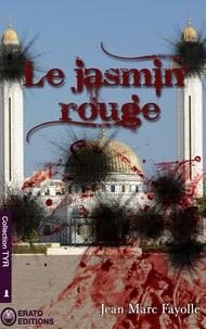 Jean-Marc Fayolle - Le Jasmin rouge.