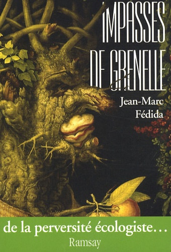 Jean-Marc Fédida - Impasses de Grenelle - De la perversité écologiste.