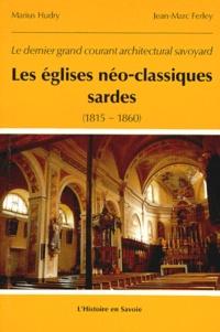 Jean-Marc Ferley et Marius Hudry - Le dernier grand courant architectural savoyard : les églises néo-classiques sardes (1815-1860).
