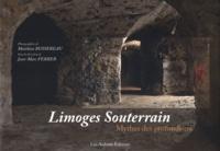 Jean-Marc Ferrer - Limoges Souterrain - Mythes des profondeurs.