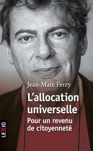 Jean-Marc Ferry - L'allocation universelle.