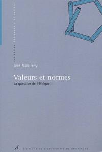 Jean-Marc Ferry - Valeurs et normes - La question de l'éthique.