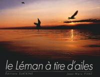 Jean-Marc Fivat - Le Léman à tire d'ailes.