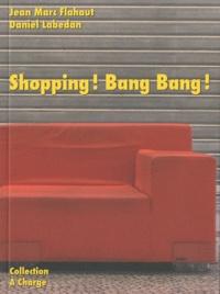Jean-Marc Flahaut et Daniel Labedan - Shopping ! Bang Bang !.