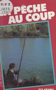 Jean-Marc Flechant - La pêche au coup.