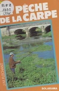Jean-Marc Flechant - La pêche de la carpe.