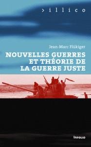 Jean-Marc Flukiger - Nouvelles guerres et théorie de la guerre juste.