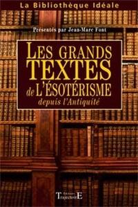 Jean-Marc Font - Les grands textes de l'ésotérisme - Depuis l'Antiquité.