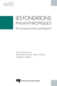 Jean-Marc Fontan et Peter R. Elson - Les fondations philanthropiques:de nouveaux acteurs politiques?.