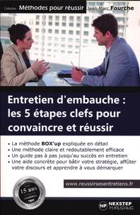 Jean-Marc Fourche - Entretien d'embauche : les 5 étapes clefs pour convaincre et réussir.