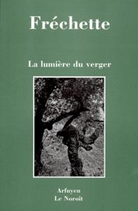 Jean-Marc Fréchette - La lumière du verger.