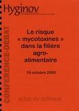 """Jean-Marc Fremy et Annie Pfohl-Leszkowicz - Le risque """"mycotoxines"""" dans la filière agro-alimentaire."""