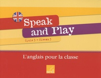 Jean-Marc Furgerot et Frédéric Houllier - Speak and Play Cycle 3 Niveau 3 - L'anglais pour la classe. 1 CD audio