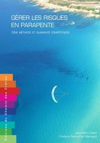 Jean-Marc Galan - Gérer les risques en parapente - Une méthode et quarante compétences.