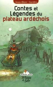 Jean-Marc Gardès - Contes et légendes du plateau ardéchois.