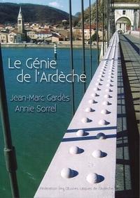 Jean-Marc Gardès - Le génie de l'Ardèche.
