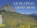 Jean-Marc Gardès et Michel Rissoan - Le plateau ardéchois.