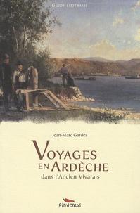 Jean-Marc Gardès - Voyages en Ardèche - Dans l'ancien Vivarais.