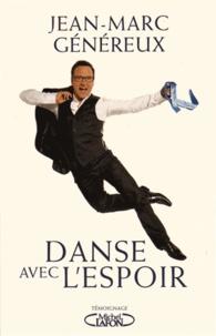 Jean-Marc Généreux - Danse avec l'espoir.