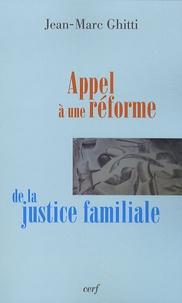 Jean-Marc Ghitti - Appel à une réforme de la justice familiale.