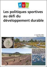 Jean-Marc Gillet et Bruno Sorzana - Les politiques sportives au défi du développement durable.