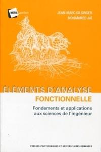 Jean-Marc Gilsinger et Mohammed Jai - Eléments d'analyse fonctionnelle - Fondements et applications aux sciences de l'ingénieur.