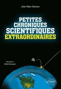 Jean-Marc Ginoux - Petites chroniques scientifiques extraordinaires.