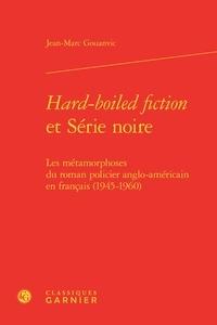 Accentsonline.fr Hard-boiled fiction et Série noir - Les métamorphoses du roman policier anglo-américain en français (1945-1960) Image