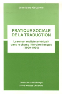 Ucareoutplacement.be Pratique sociale de la traduction - Le roman réaliste américain dans le champ littéraire français (1920-1960) Image
