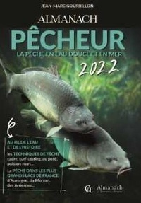Jean-Marc Gourbillon - Almanach pêcheur - La pêche en eau douce et en mer.