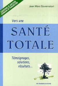 Jean-Marc Governatori - Vers une Santé Totale - témoignages, solutions, résultats.