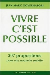 Jean-Marc Governatori - Vivre c'est possible - 207 propositions pour une nouvelle société.