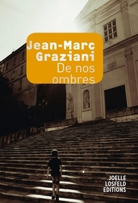 Jean-Marc Graziani - De nos ombres.