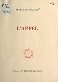 Jean-Marc Guérin - L'appel.