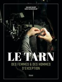 Jean-Marc Guilbert et Xavier Floutard-Vayleux - Le Tarn - Des femmes & des hommes d'exception.