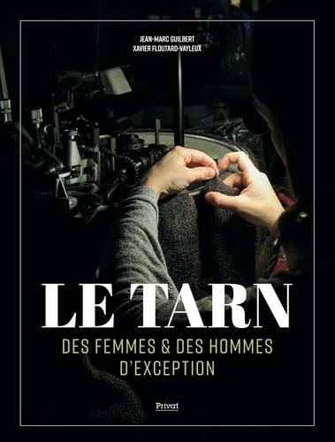 Le Tarn. Des femmes & des hommes d'exception