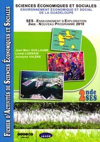 Jean-Marc Guillaume et Lionel Lorrain - Sciences économiques et sociales 2nde SES - Environnement économique et social de la Guadeloupe.