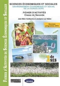 Jean-Marc Guillaume et Jocelyne lou Valère - Sciences économiques et sociales - Fichier d'activité - programme 2019 - Environnement économique et social de la Guadeloupe - Fichier d'activités - Classe de Seconde.