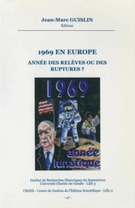 Jean-Marc Guislin - 1969 en Europe - Année des relèves ou des ruptures ?.