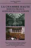 Jean-Marc Guislin - La Chambre haute : hier en France, aujourd'hui en Europe.