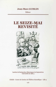 Jean-Marc Guislin - Le Seize-Mai revisité.